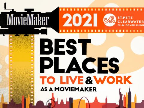 MovieMaker Mag 2021 best places to live and work as a moviemaker